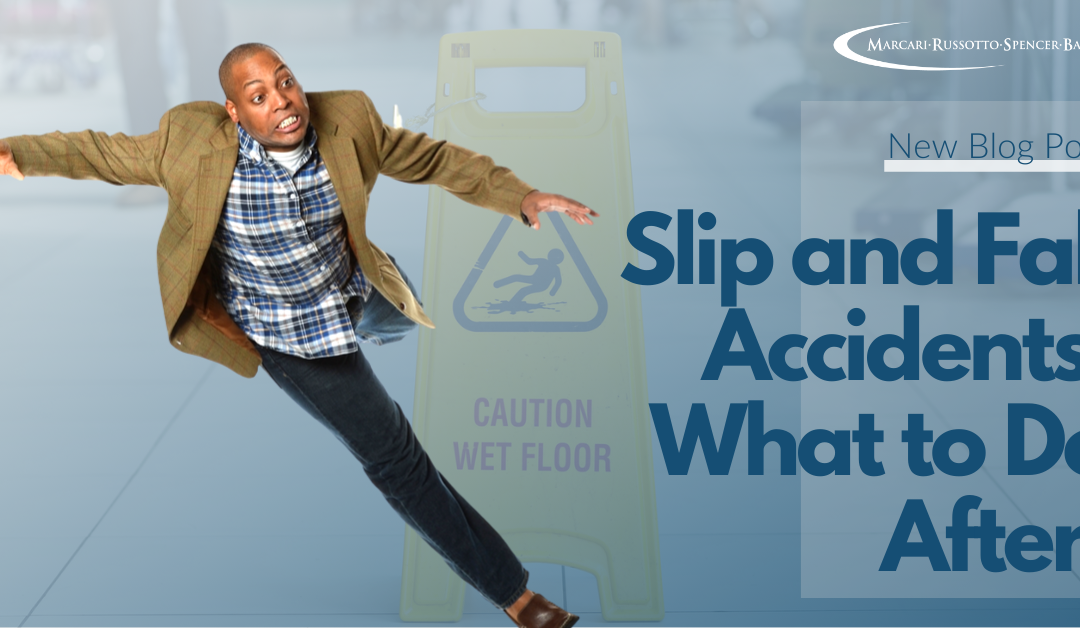 Slip and Fall Accidents: What to Do After!