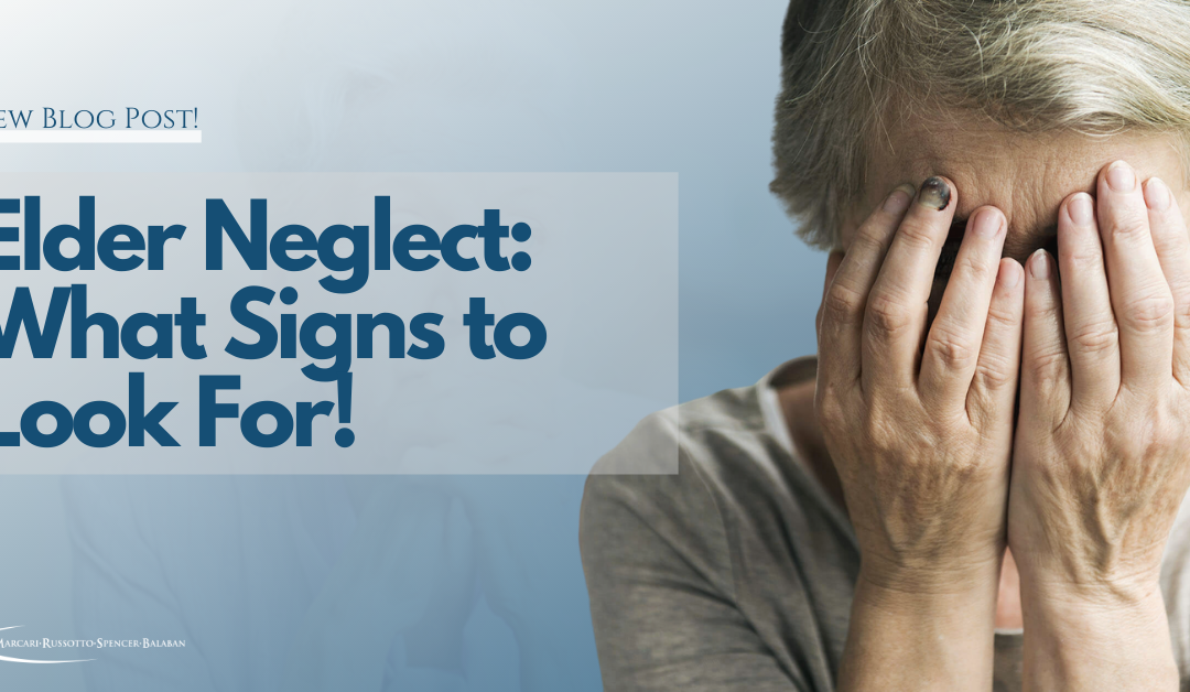 Elder Neglect: What Signs to Look For!