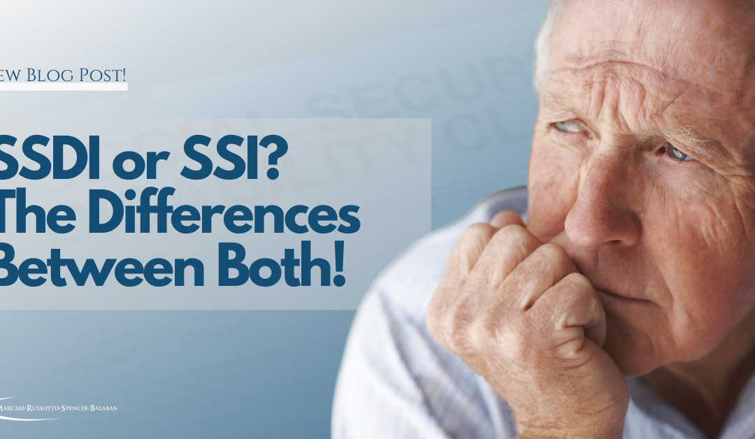 SSDI or SSI? The Differences Between Both!